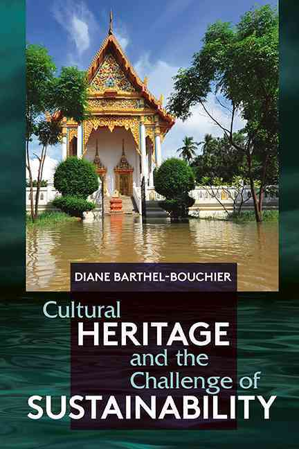 Cultural Heritage and the Challenge of Sustainability By Barthel-bouchier, Diane